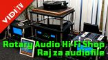 Rotary Audio Hi-Fi Shop - Raj za audiofile
