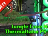 Jungle Case Mod - Thermaltake P5 GT - 4K