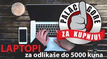 Palac gore za kupnju: 6 odlikaških laptopa do 5.000 kuna za uspješne školarce