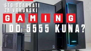 Složili smo tri vrhunska PC-a do 5.555 kuna: Koje komponente odabrati?