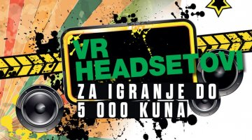 VR headsetovi za igranje do 5000 kuna