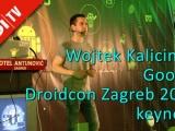 Wojtek Kalicinski, Google - #droidconzg - keynote